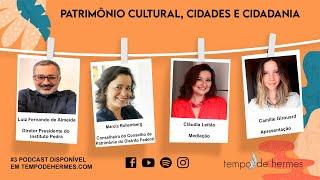 # 3 Podcast | Patrimônio Cultural, Cidades e Cidadania
