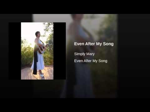 Even After My Song  - Simply Mary - Freedom Bound