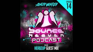 Bounce Heaven - Podcast 14 Andy Whitby & Headzup 2019 WWW.UKBOUNCEHOUSE.COM