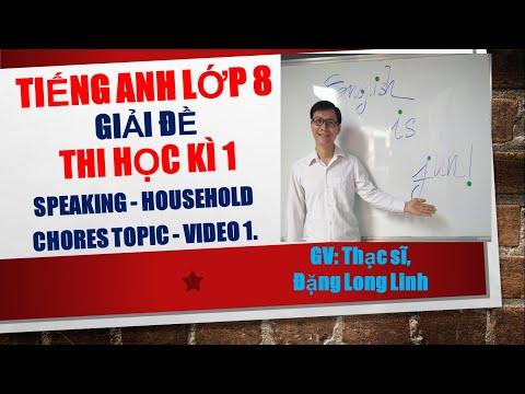 topic tiếng anh lớp 8 học kì 1 - Tiếng Anh lớp 8 - Giải đề thi học kì 1 - Speaking - Household chores topic - Video 1.