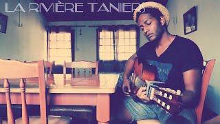 La rivière Tanier cover by Julian Seblin (JJS)