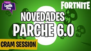 "PATCH 6.0 ""CRAM SESSION"": TO ATIDELETE OF RESOURCES! FORTNITE SAVE THE WORLD SPANISH NEWS"