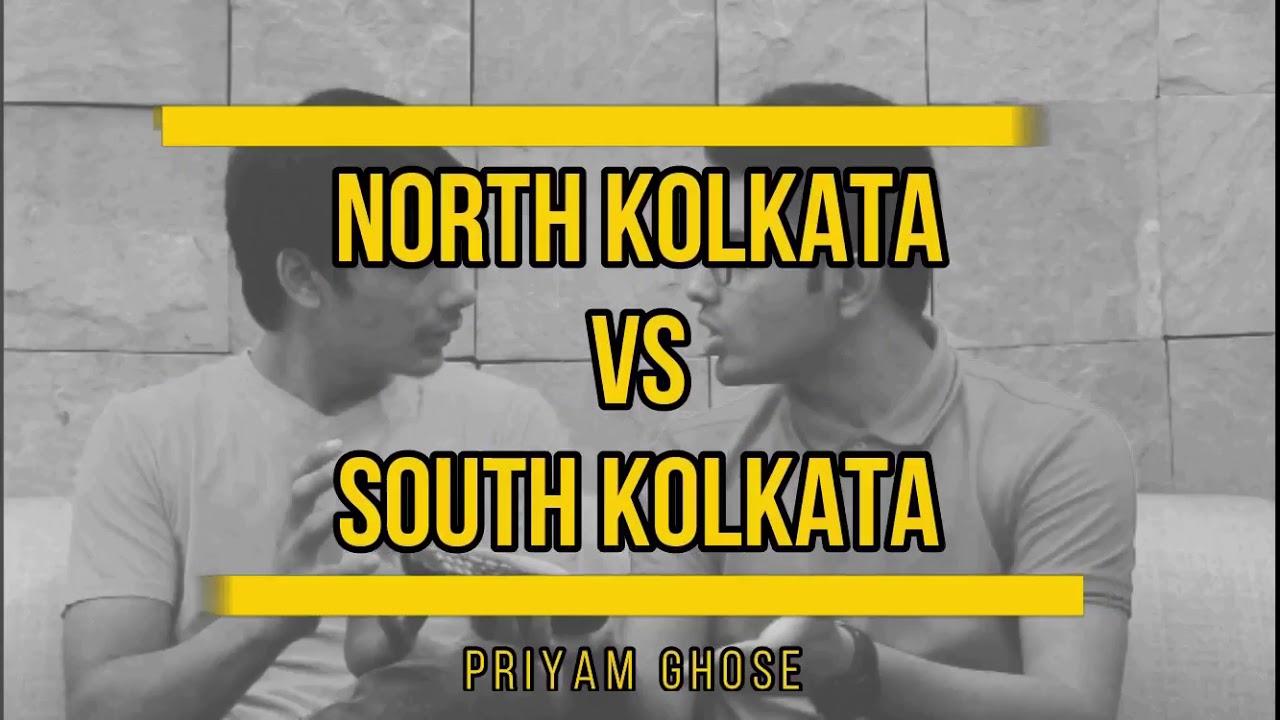 North Kolkata Vs South Kolkata Priyam Ghose And Mohit Comedy Video Kolkata