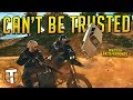 CAN'T BE TRUSTED - PLAYERUNKNOWN'S BATTLEGROUNDS (PUBG)