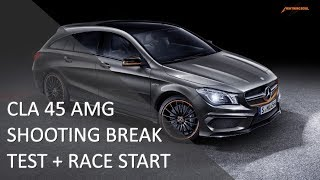 CLA 45 AMG SHOOTING BREAK TEST - SO GEHT RACE START!