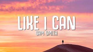 """Sam Smith - Like I Can (Lyrics) """"they'll never love you like I can"""""""