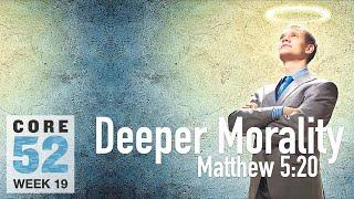 Core 52 -19- Deeper Morality