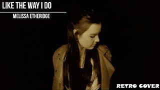 Like the way i do - Melissa Etheridge (Cover by Nadine)