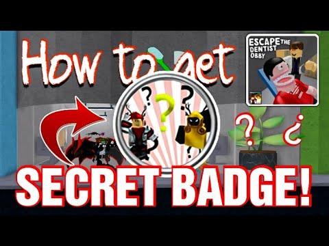 Secret Badge In Escape The Dentist Obby Roblox Youtube