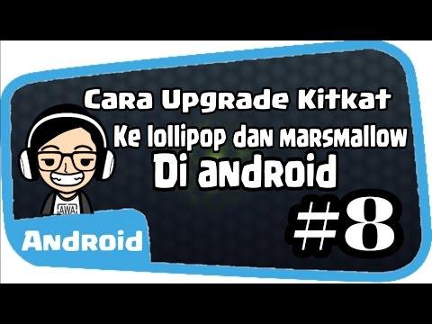 Cara Upgrade dari Kitkat Ke lollipop/marsmallow di Android