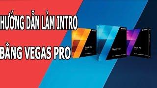 Hướng dẫn làm intro đơn giản bằng Vegas Pro - Huỳnh Phương