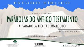 Estudo Bíblico: A parábola do tabernáculo
