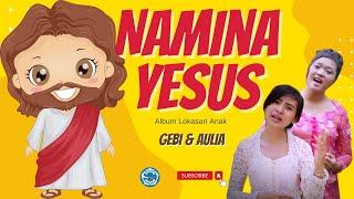 Namina Yesus - Gebi & Aulia