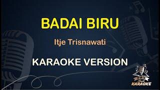 Download Lagu Badai Biru Itje Trisnawati ( Karaoke Dangdut Koplo ) - Taz Musik mp3