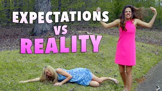Expectations vs Reality (Ivey & Sarah)