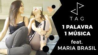 TAG 1 Palavra, 1 Música com Maria Brasil