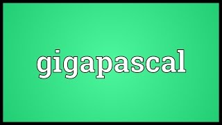 Gigapascal Meaning