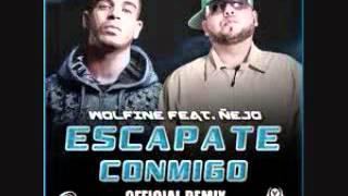 Escapate Conmigo - Wolfine Feat. Ñejo