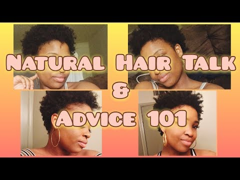 NATURAL HAIR TALK/ADVICE 101