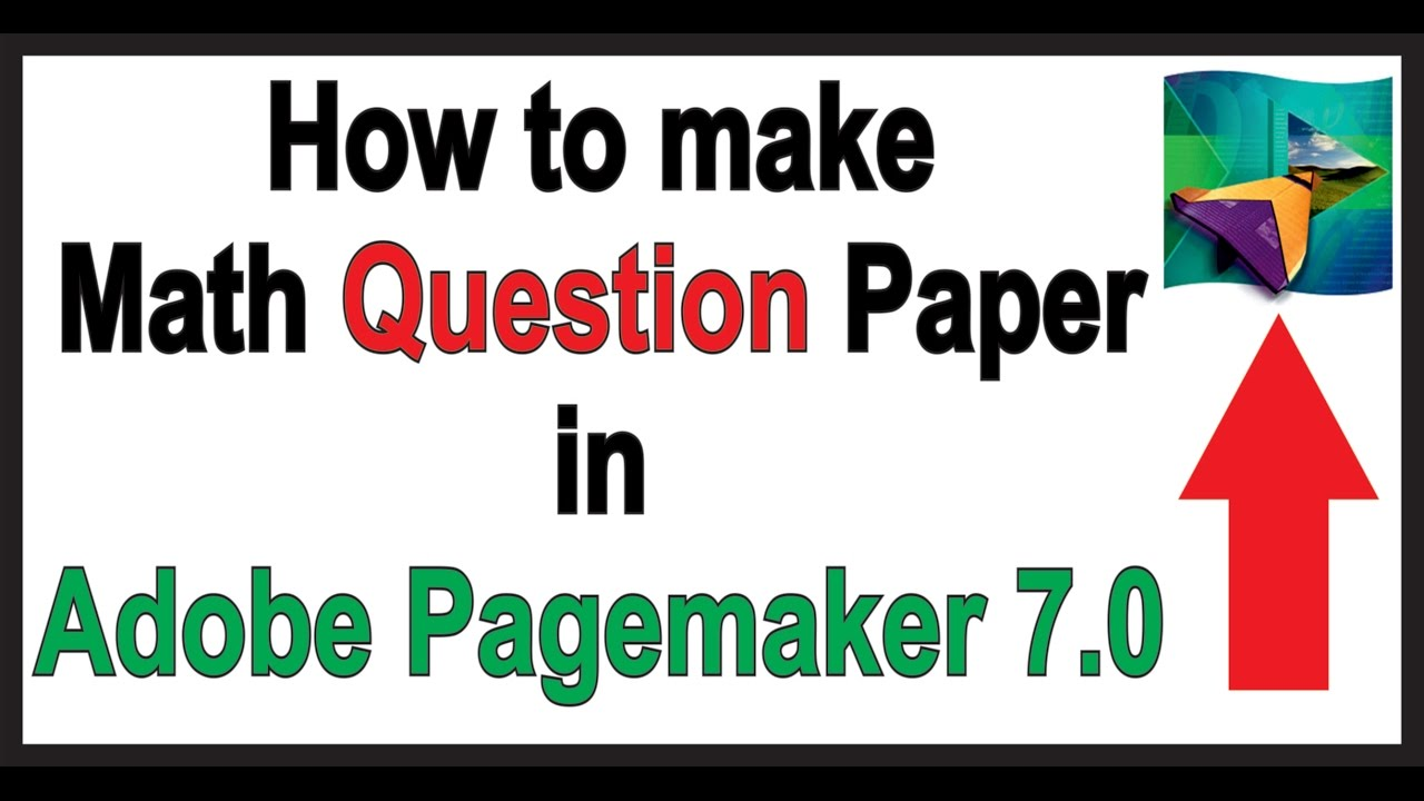 making of math question paper in adobe page maker 7 0 - YouTube