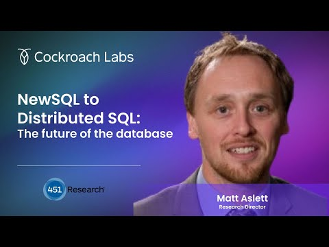 NewSQL to Distributed SQL | Future of the Database | 451 Research