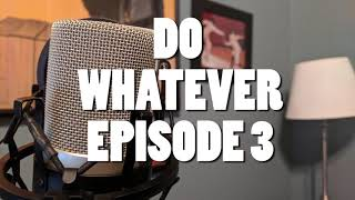 Do Whatever 3 - Swords & Scars