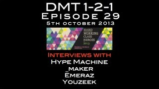 Ep.29: HWCH 2013 with The Hype Machine, _Maker, Emeraz, YouZeek (DMT 1-2-1)