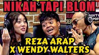 MALAM PERTAMA KITE.. REZA ARAP ❌ WENDY WALTERS - Deddy Corbuzier Podcast