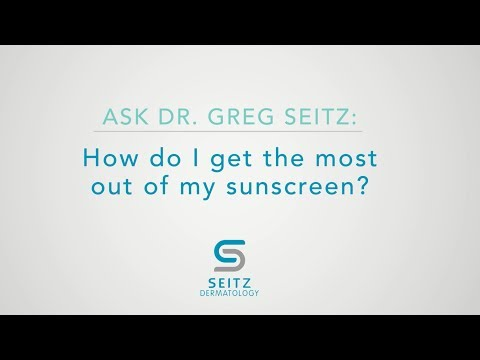 Ask Dr. Seitz: How do I get the most out of my suncreen?