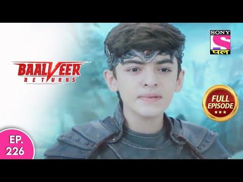 Baalveer Returns | Full Episode | Episode 226 | 9th May, 2021