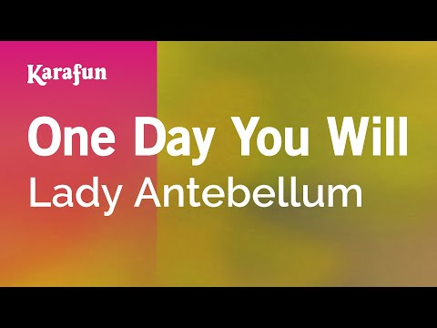 Karaoke One Day You Will - Lady Antebellum *