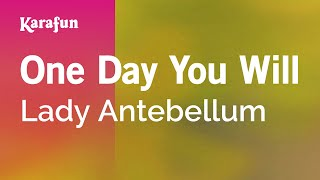 Karaoke One Day You Will - Lady Antebellum *