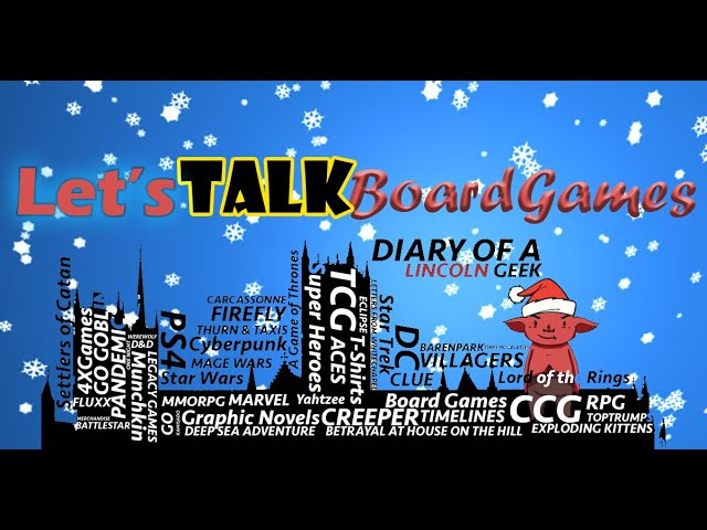 Diary of a Lincoln Geek, Let's Talk Board Games..  Episode 4 - Christmas Special