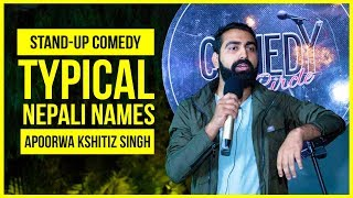 Typical Nepali Names | Stand-up Comedy ft. Apoorwa Kshitiz Singh