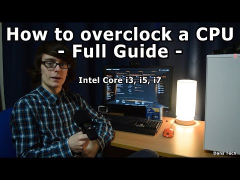 How To Safely Overclock A CPU - Full Guide for Intel Core i7 & i5