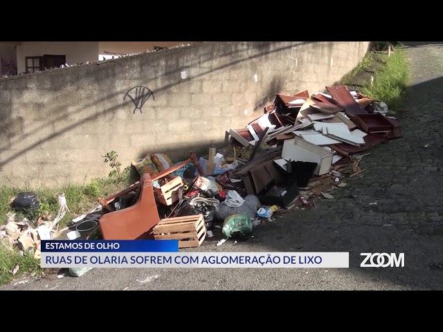 16-03-2020 - ESTAMOS DE OLHO - RUAS DE OLARIA SOFREM COM LIXO - ZOOM TV JORNAL