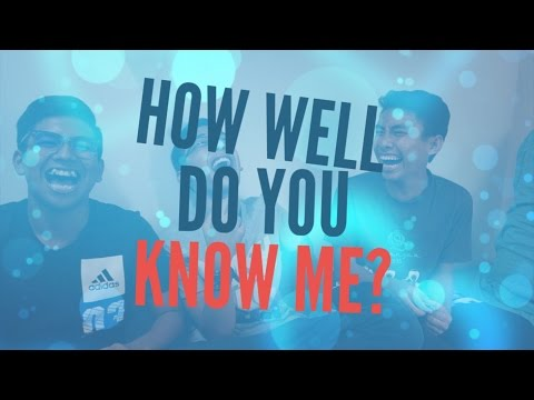 HOW WELL DO YOU KNOW ME???