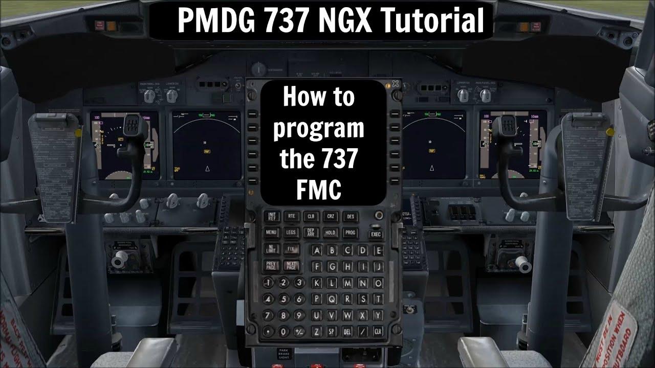 [FSX] PMDG 737 NGX Tutorial: How to program the 737 NGX FMC