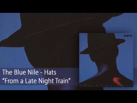 The Blue Nile - From a Late Night Train (Official Audio)