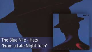 Watch Blue Nile From A Late Night Train video