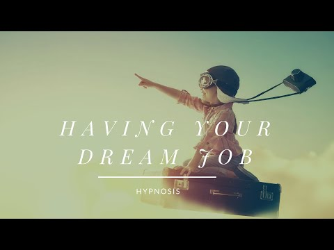 Having Your Dream Job - Hypnosis