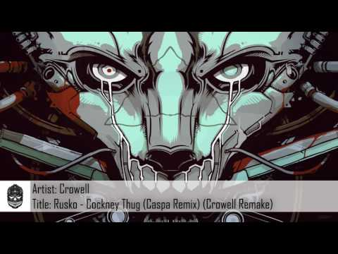 Dubstep Rusko  Cockney Thug Caspa Remix Crowell Remake Free Download