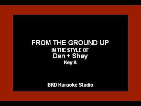 From The Ground Up (In the Style of Dan + Shay) (Karaoke with Lyrics)