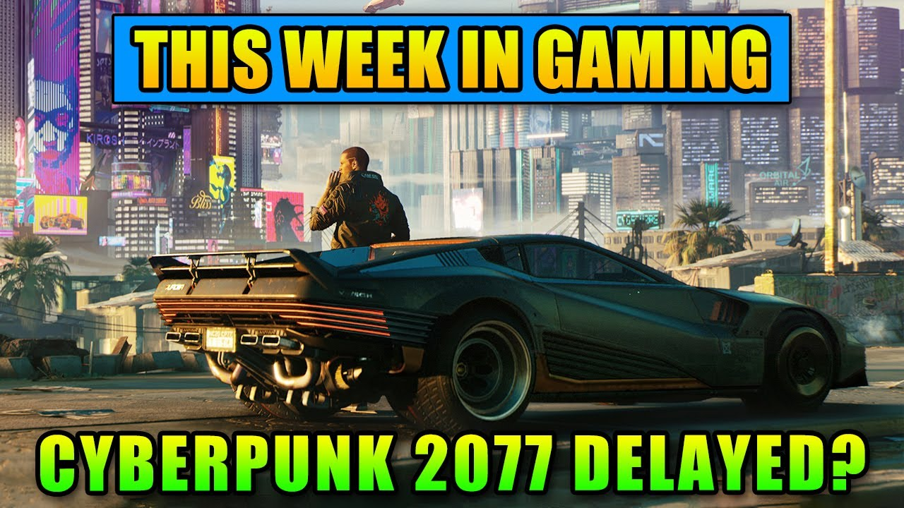 Cyberpunk 2077 Delayed? - This Week In Gaming | FPS News thumbnail