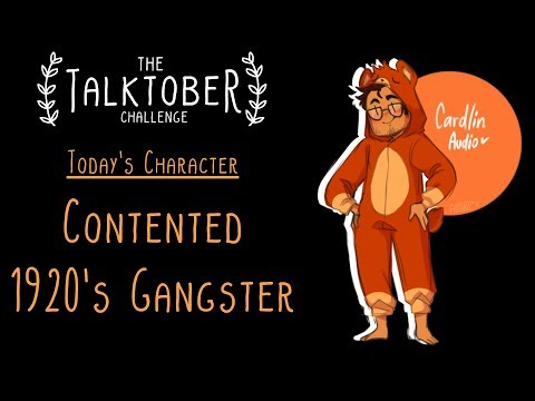 The Talktober Challenge Day 17 - Contented 1920s Gangster!