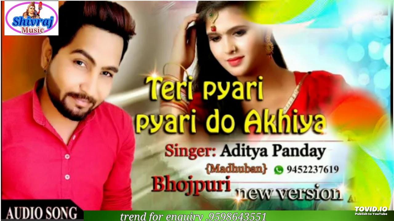 #2019 Bhojpuri New Version# Teri Pyari Pyari Do Ankhiya