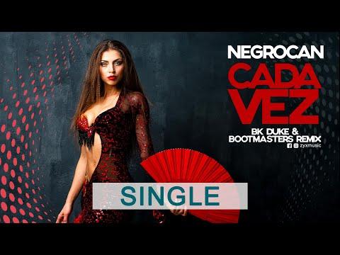 Cada Vez (BK Duke & Bootmasters Remix) - Negrocan