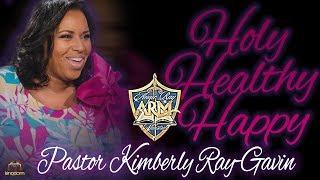 Gambar cover Pastor Kimberly Ray-Gavin : A HOLY, HEALTHY, HAPPY CHURCH!!!