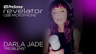 Recorded with the Revelator USB Microphone | Darla Jade - Problems
