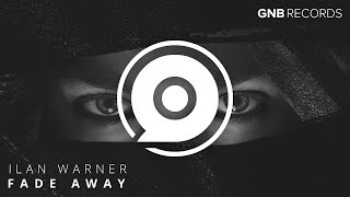ilan warner fade away out now